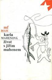 Život s Jiřím Mahenem